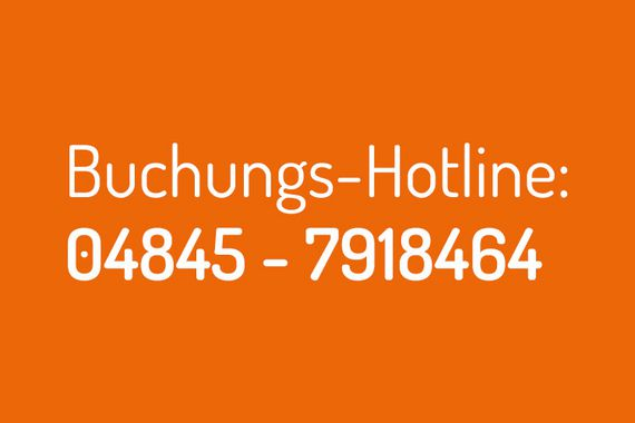 Buchungs-Hotline: 04845 - 7918464